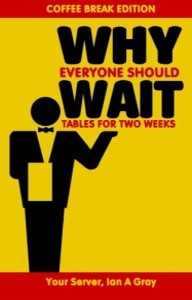 Why-Everyone-Should-Wait-Tables-for-Two-Weeks-Coffee-Break-Edition-0-187x300